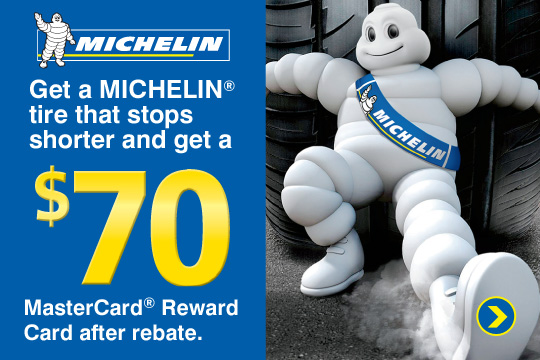 $70 Reward Card on Michelin Tires